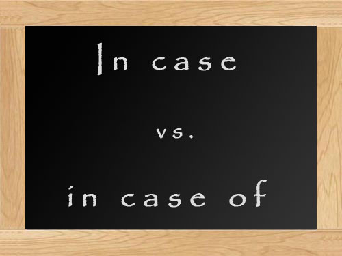 Difference between IN CASE and IN CASE OF - learn English,grammar,differences,english